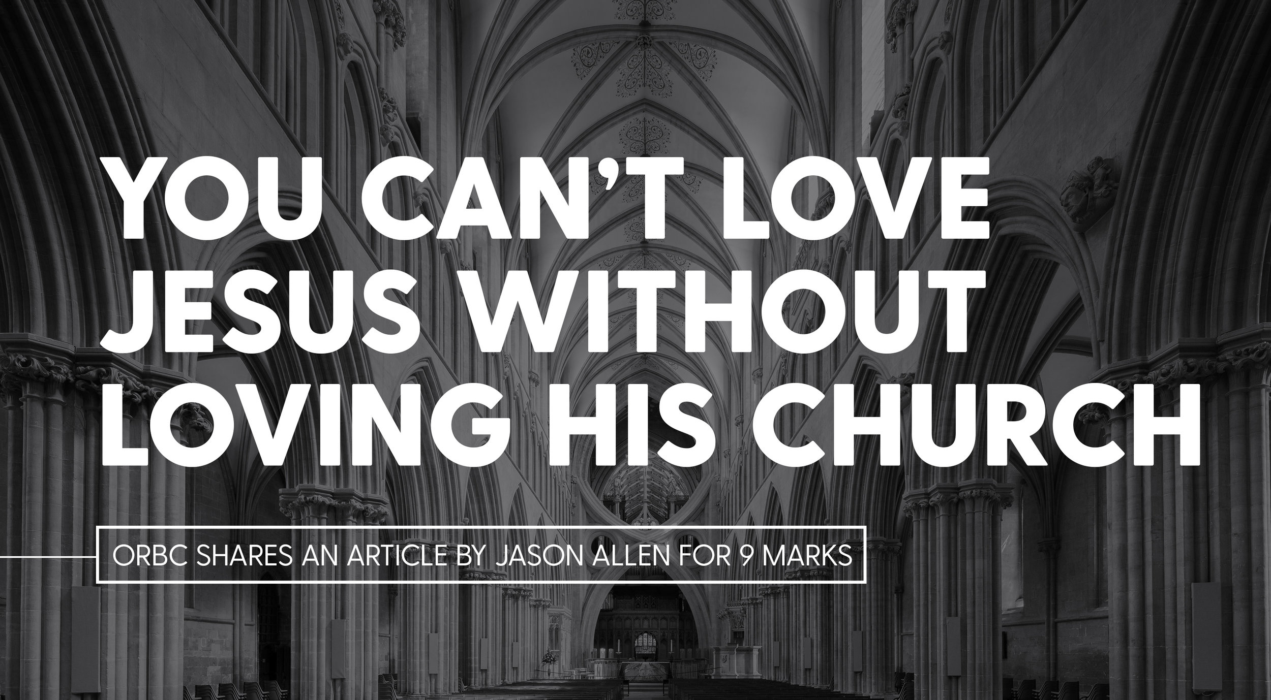 You Can't Love Jesus Without Loving His Church.jpg