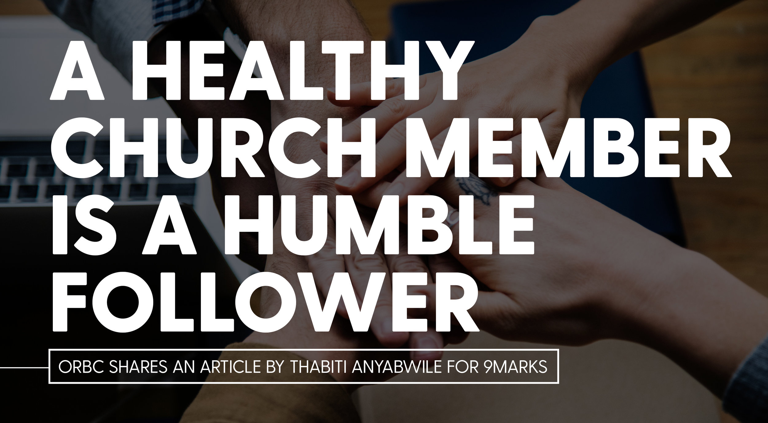 A Healthy Church Member Is a Humble Follower.jpg