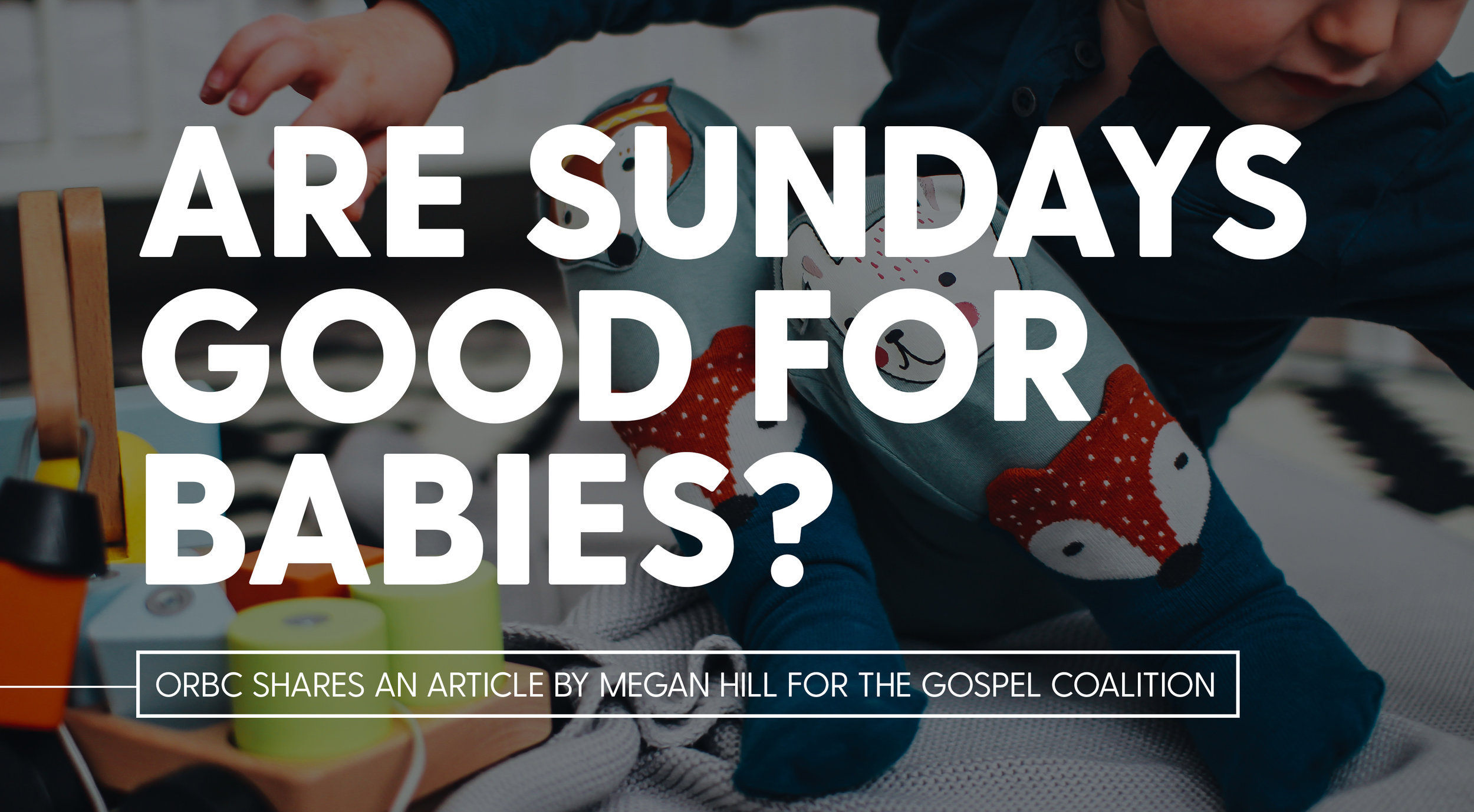 Are Sundays Good for Babies.jpg
