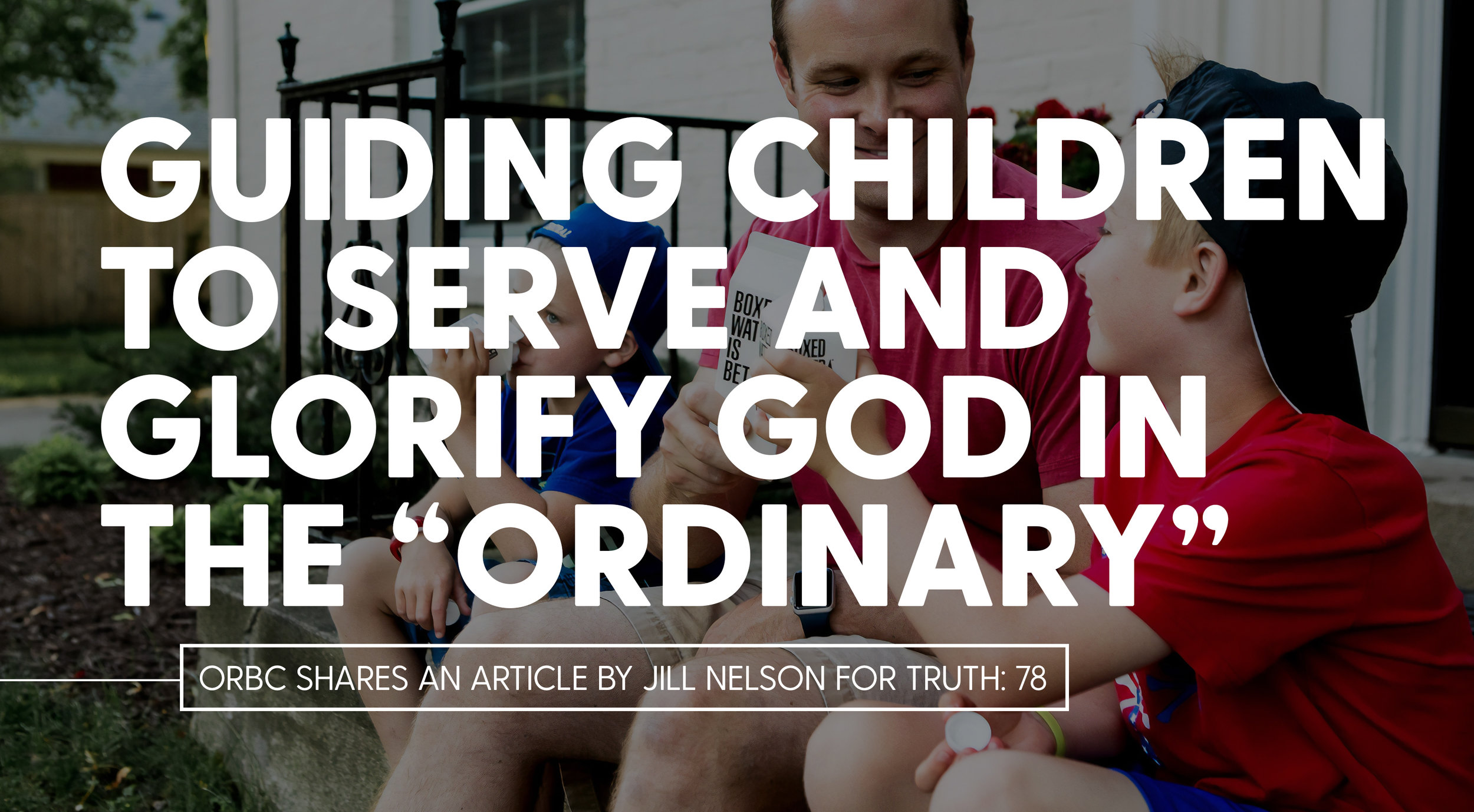 "Guiding Children to Serve and Glorify God In the ""Ordinary"".jpg"