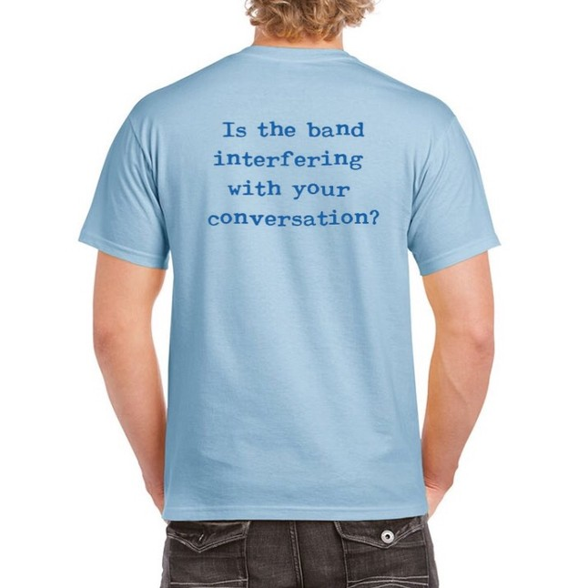 Is Band Interfering T-Shirt / Lt. Blue    CLICK HERE TO PURCHASE!