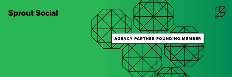Sprout Social Agency Partner Founding Member