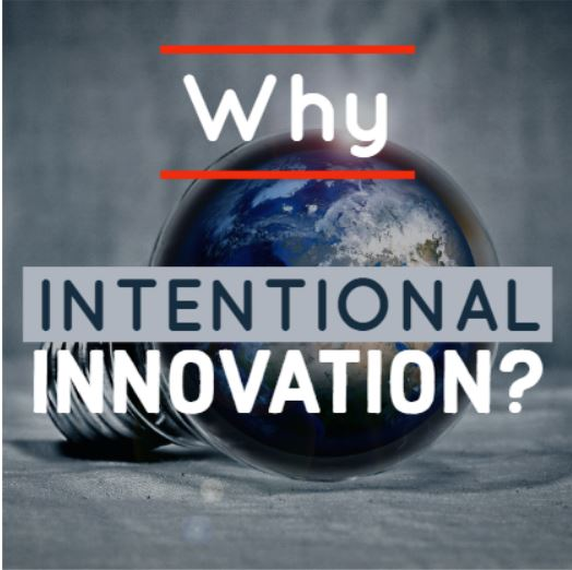 Why intentional innovation.JPG