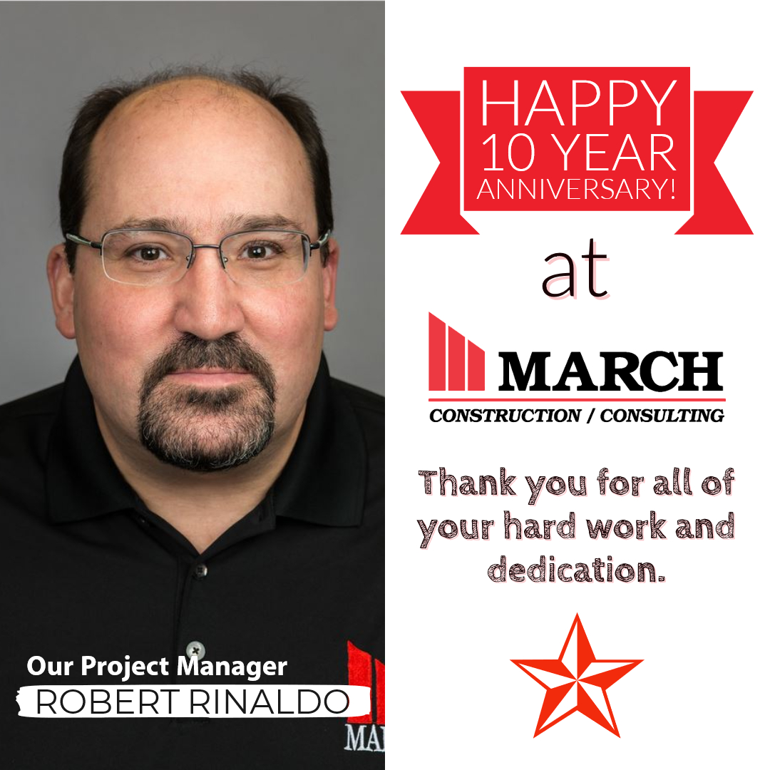 Congrats to Rob Rinaldo on 10 Years with March Construction!
