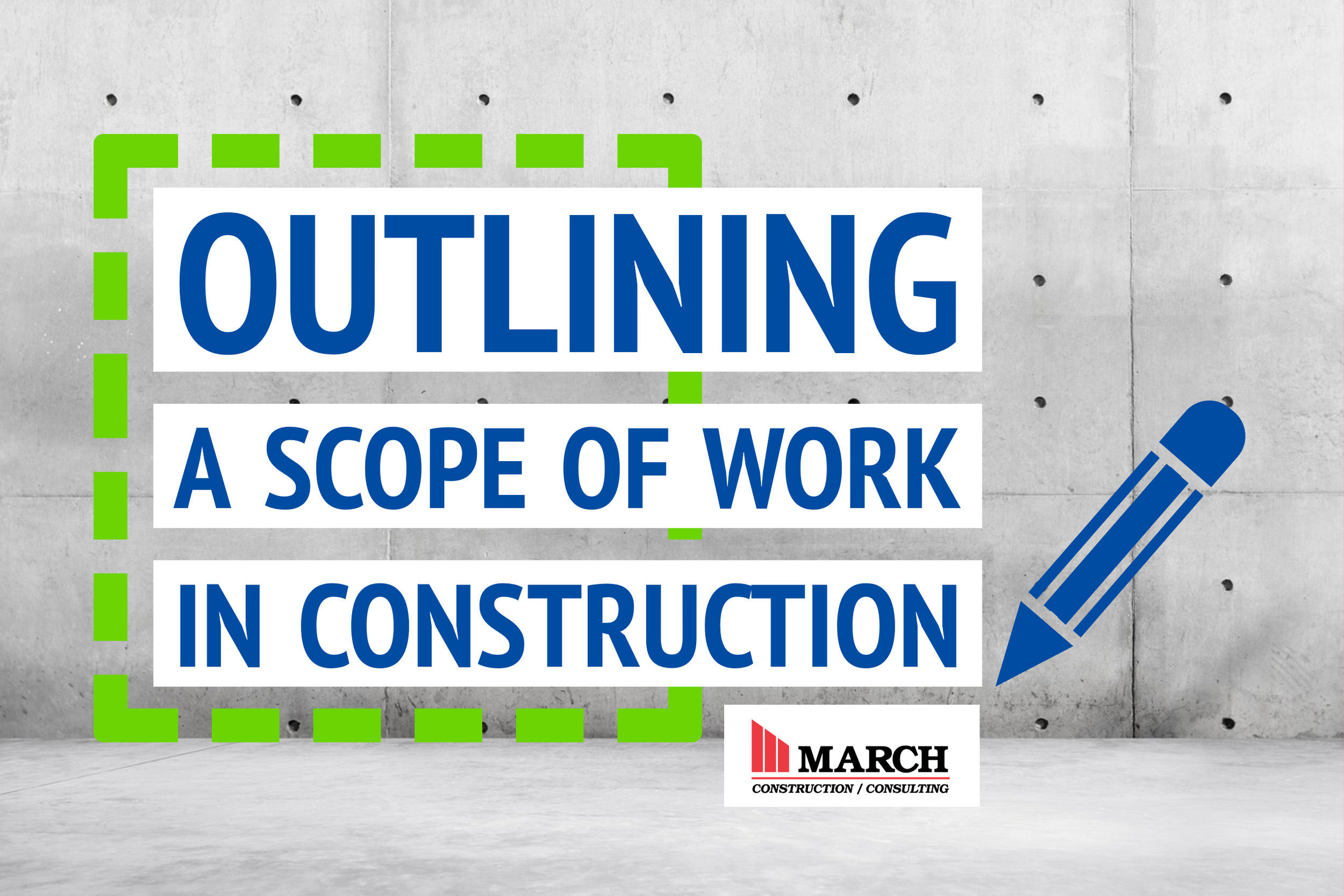 Outlining a Scope of Work in Construction Management - by March Project Manager William Serafin