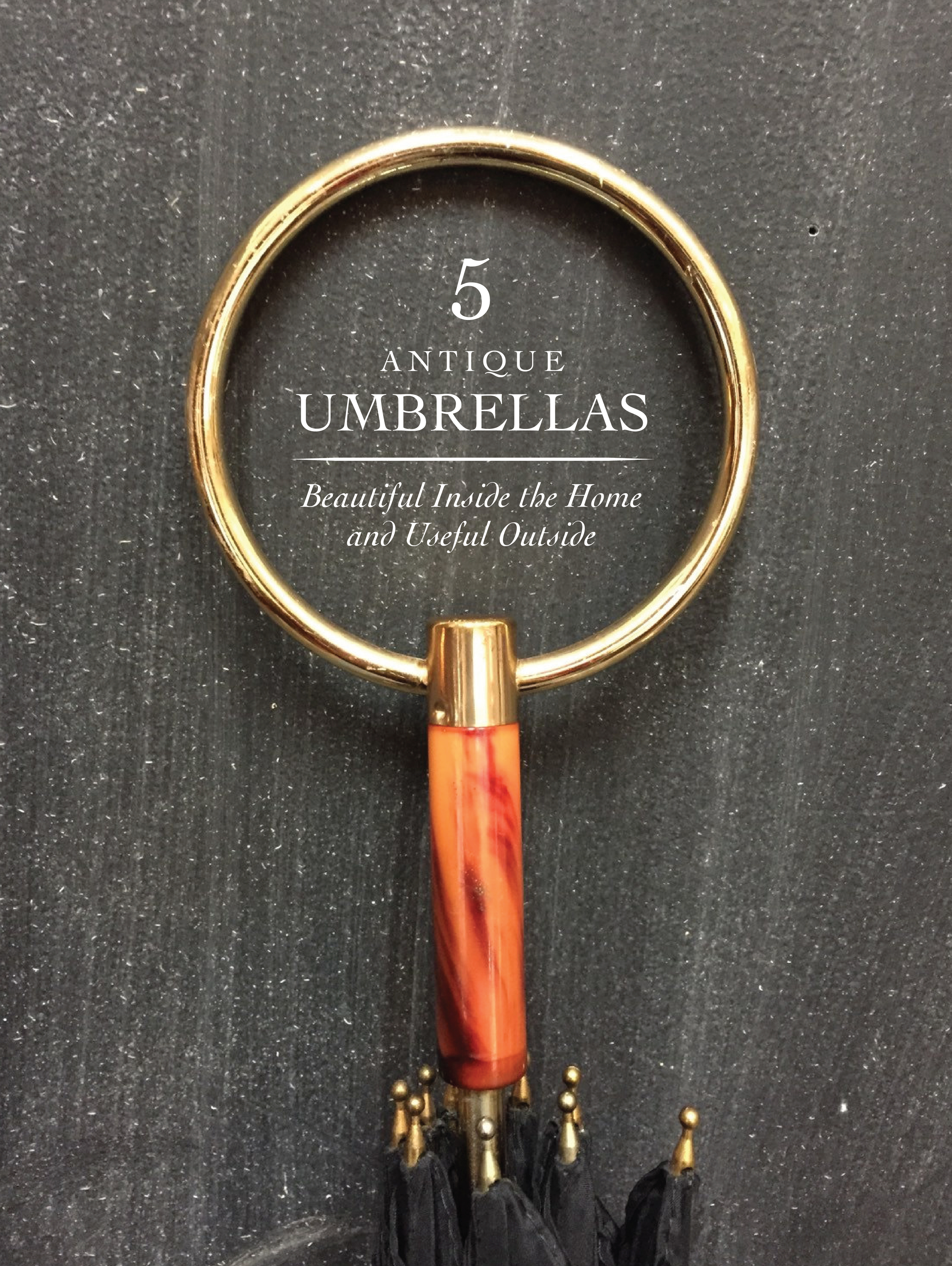 5 antique umbrellas that arebeautiful inside the home and useful outside | Keeper & Co. Blog