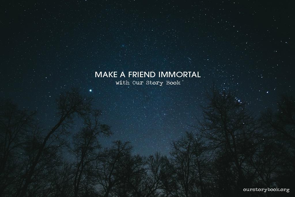 Make a friend immortal.jpg
