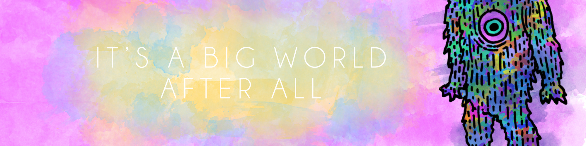 It's a big world header.jpg