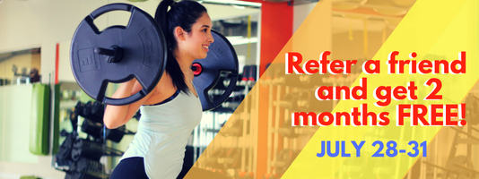 Members! Refer a friend this July and get 2 months FREE on your membership! Offer ends July 31st at 9pm!