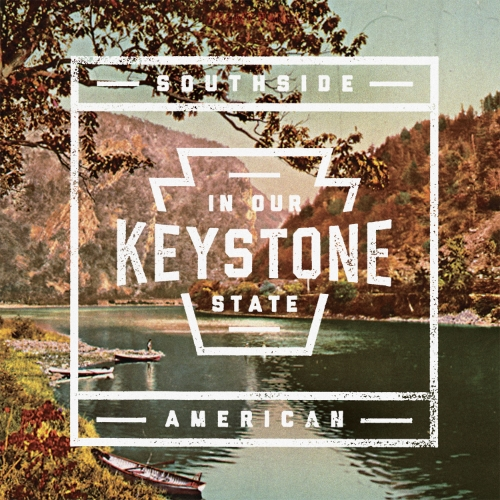 SOUTHSIDE AMERICAN - IN OUR KEYSTONE STATE EP