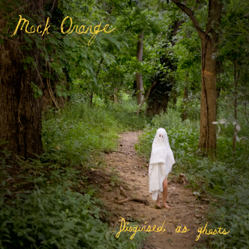 MOCK ORANGE - DISGUISED AS GHOSTS LP