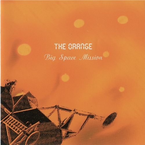 THE ORANGE - BIG SPACE MISSION EP