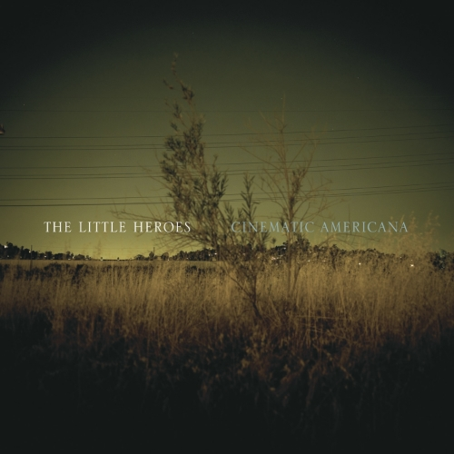 THE LITTLE HEROES - CINEMATIC AMERICANA LP