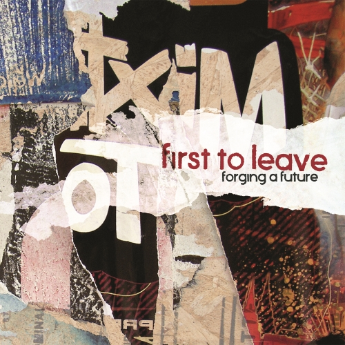 FIRST TO LEAVE - FORGING A FUTURE LP