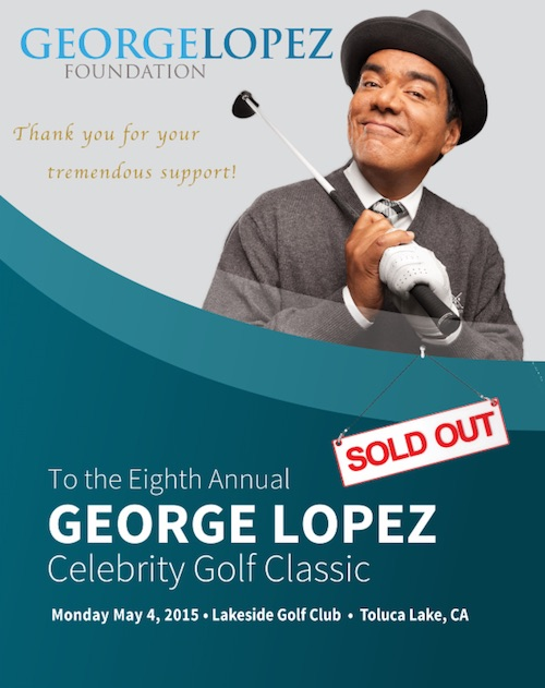 Save the Date 8th George Lopez Celebrity Golf Tournament Sold Out.jpg