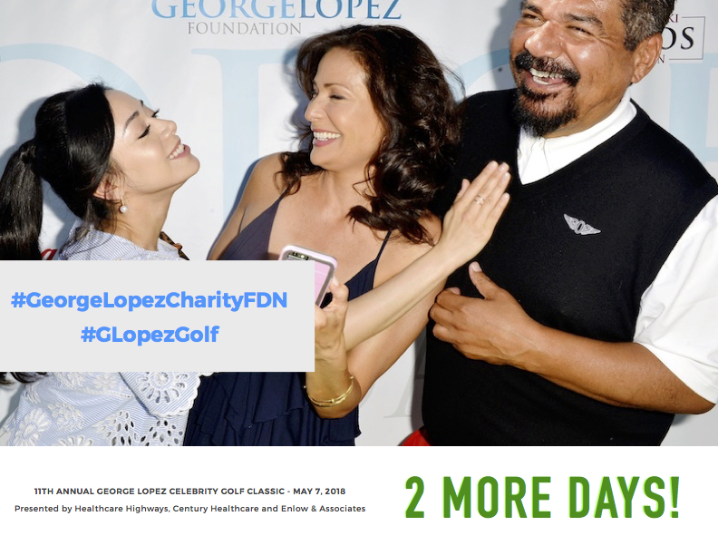 2 Days Left until the 11th Annual George Lopez Celebrity Golf Classic.jpg