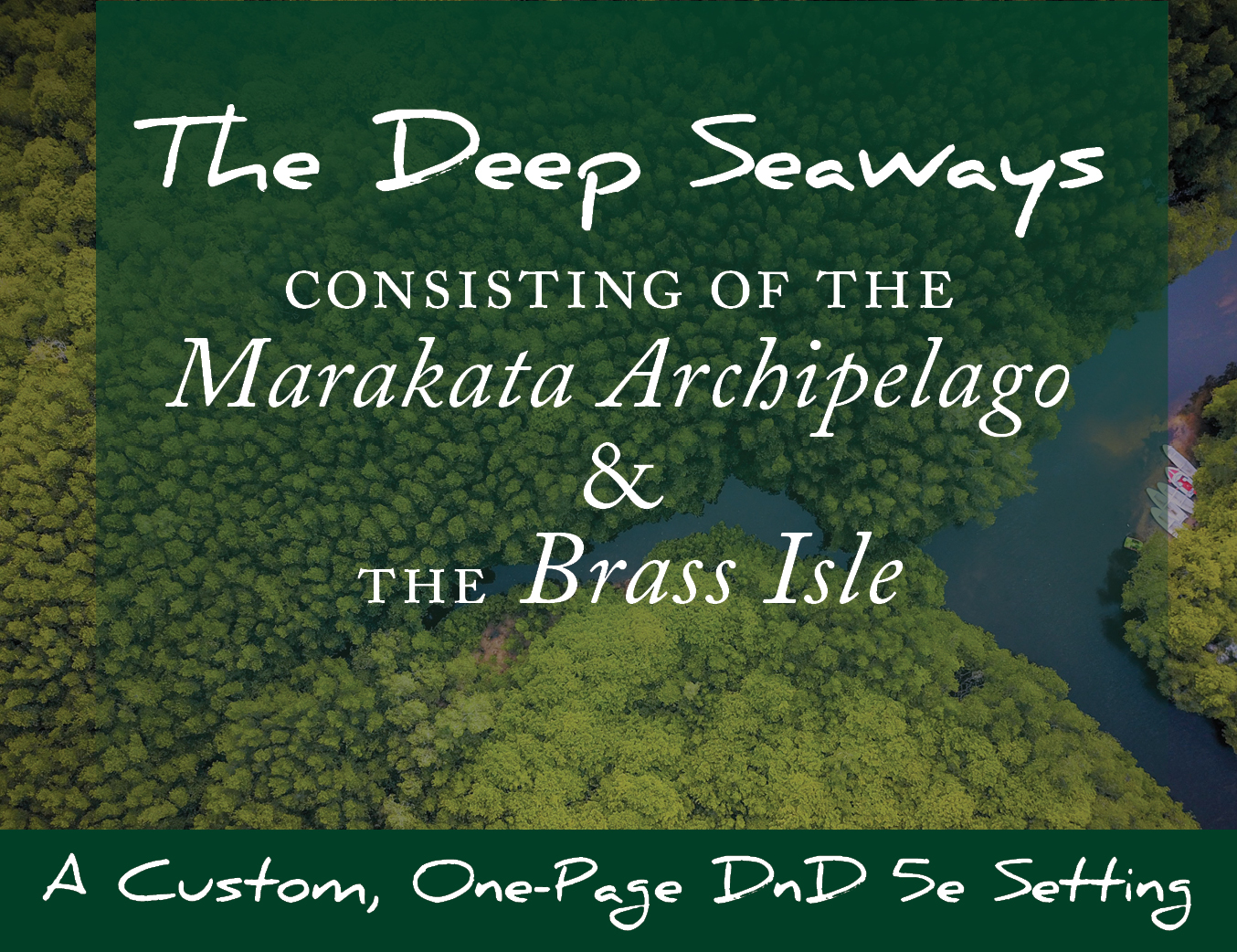 The Deep Seaways of Marakata