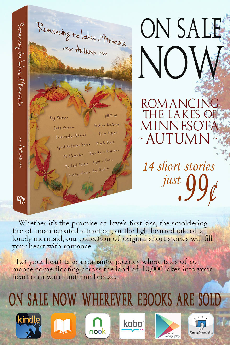 """Read our anthology, Romancing the Lakes of Minnesota—Autumn, and get carried away on the gentle winds of autumn in Minnesota filled with stories of romance set on Minnesota's lakes and experience the unique voices from our Minnesota author's imaginations."" -Minnesota Lakes Writers"