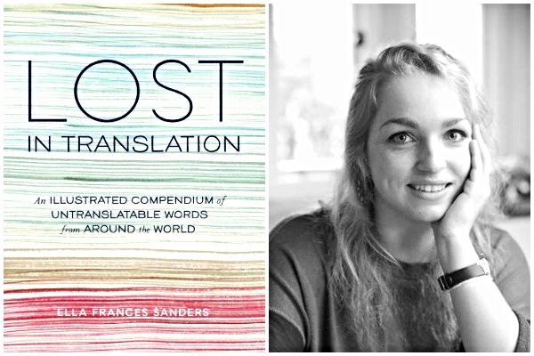Ella Frances Sanders, and her new book,  Lost In Translation