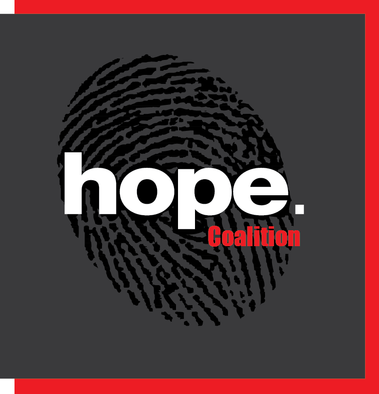 Hope Coalition     The HOPE Coalition is made up of businesses, churches, government entities, and other nonprofit organizations that have joined together to help bring an end to modern day slavery. LET'S JOIN FORCES.