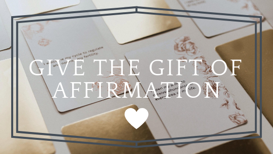 Give the gift of affirmation.png