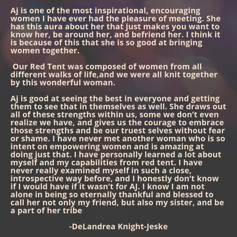 Aj is one of the most inspirational, encouraging women I have ever had the pleasure of meeting. She has this aura about her that just makes you want to know her, be around her, and befriend her. I think.png