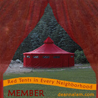 - Our Red Tents are a part of 'Red Tents In Every Neighborhood GLOBAL NETWORK'.We are devoted to creating RED TENTS in every CITY, TOWN, VILLAGE & COMMUNITY! Click here to connect to our Global Movement: http://www.deannalam.com/global-network/