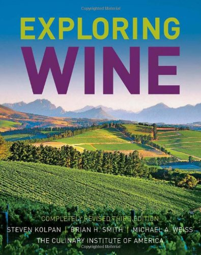 "REQUIRED TEXTBOOK - CLICK TO PURCHASE  Culinary Institute of America's ""Exploring Wine"" ( $70 includes tax and shipping )"