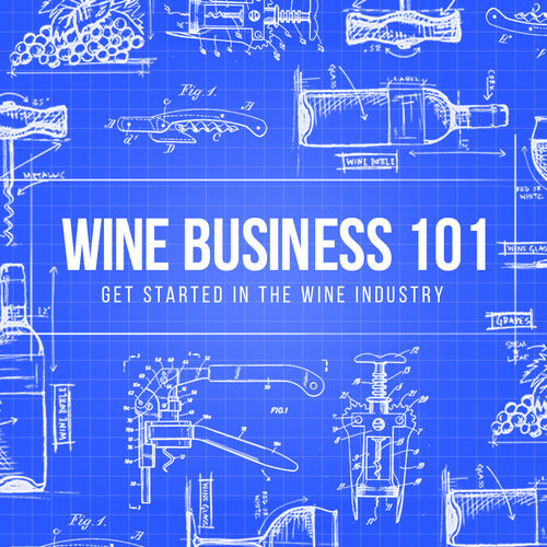 Wine Business 101 Downtown Los Angeles July 14, 2019 12:00 PM - 3:00 PM