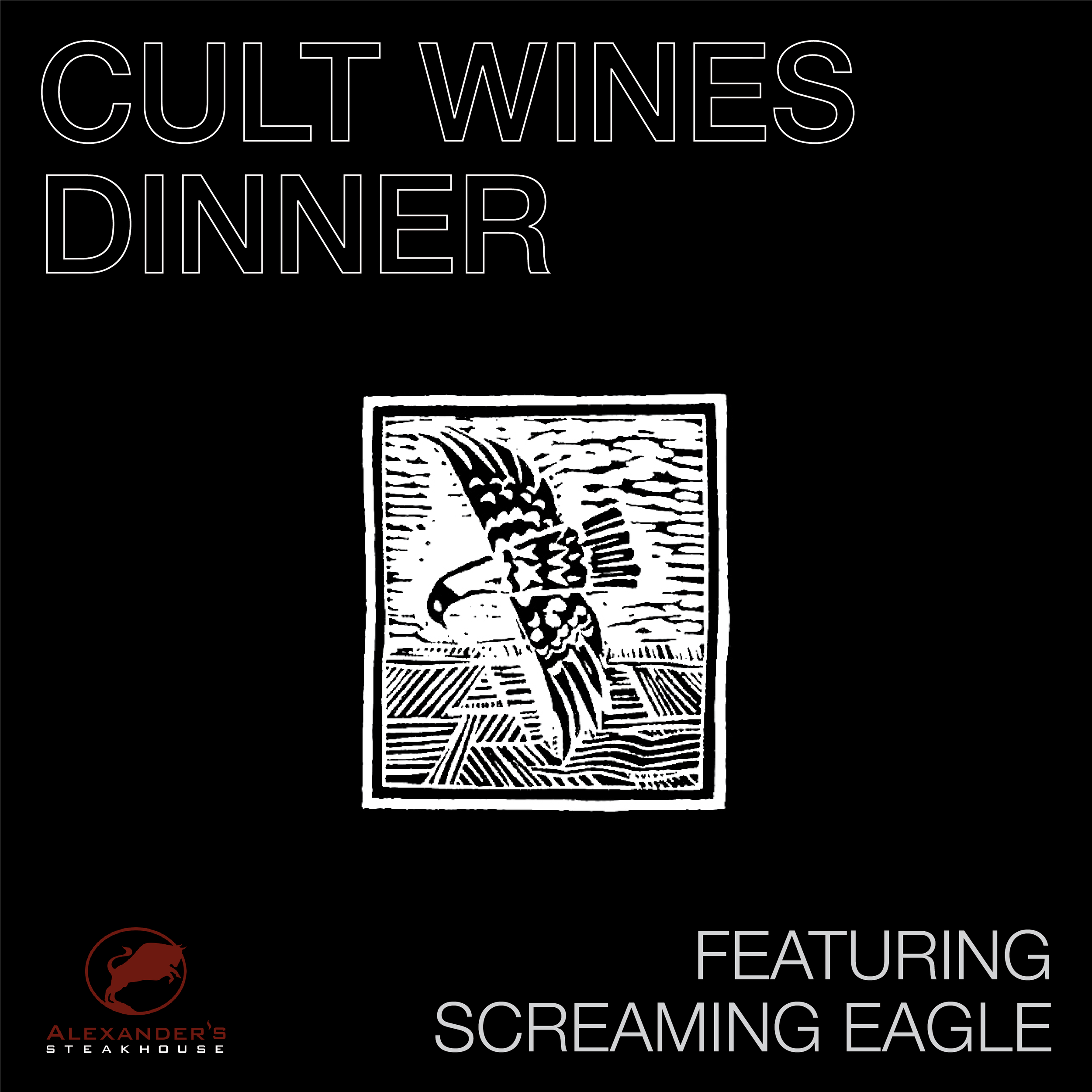 Cult Wines Dinner  ft. Screaming Eagle Alexander's Steakhouse in Pasadena  August 30, 2019    SOLD OUT