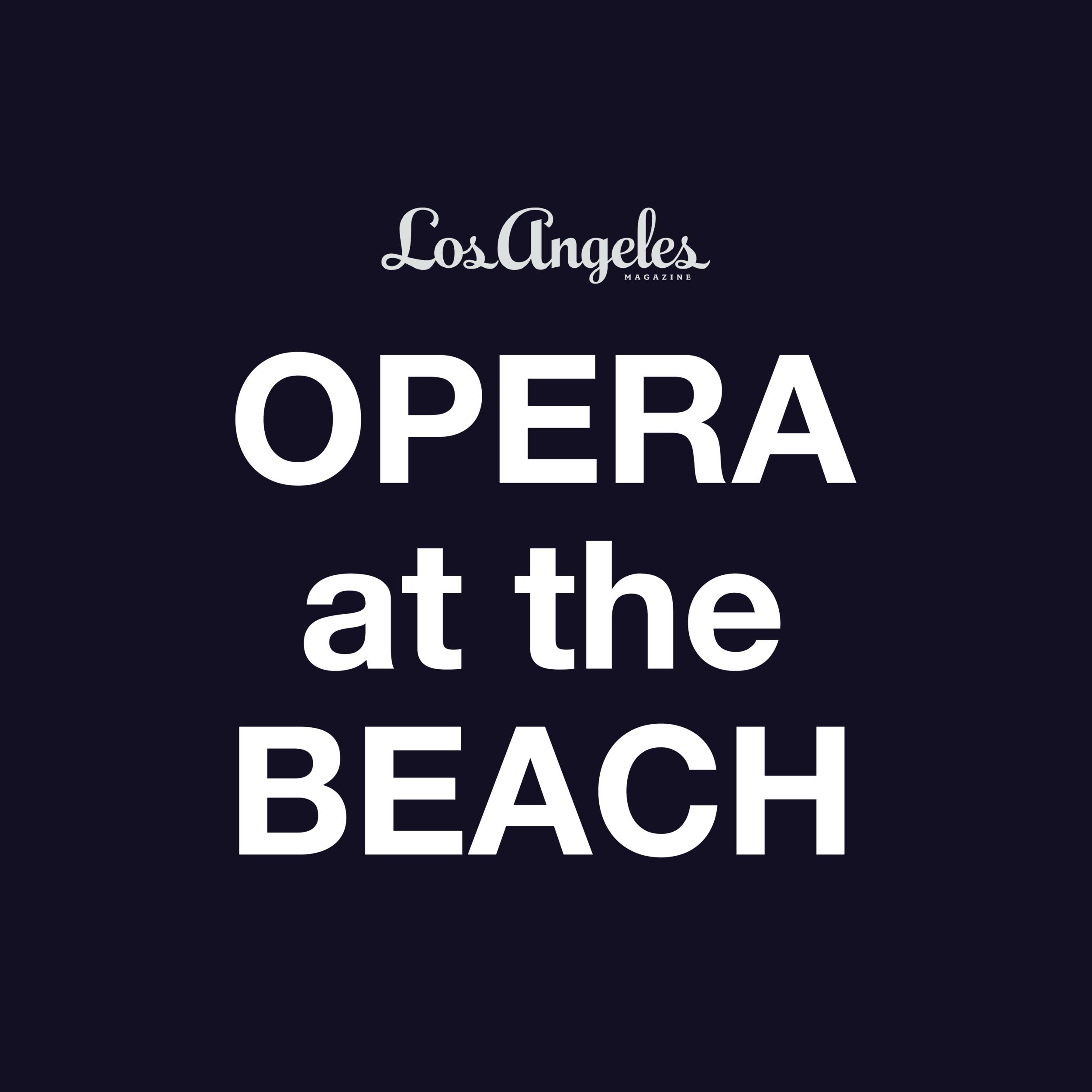 Opera at the Beach Santa Monica September 28, 2019  6:00 PM - 9:30 PM