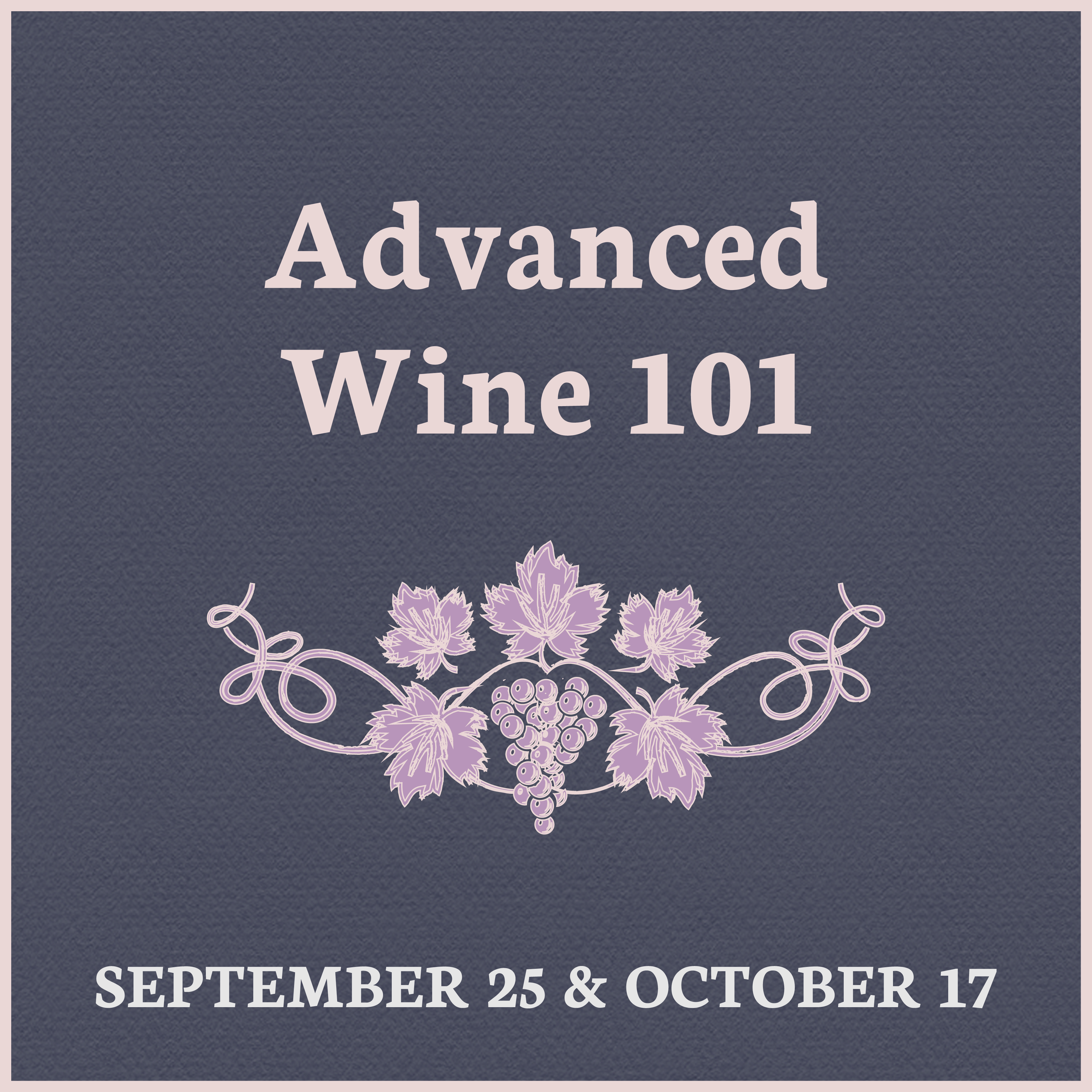 Advanced Wine 101 Downtown Los Angeles September 25, 2019 7:00 PM - 9:00 PM