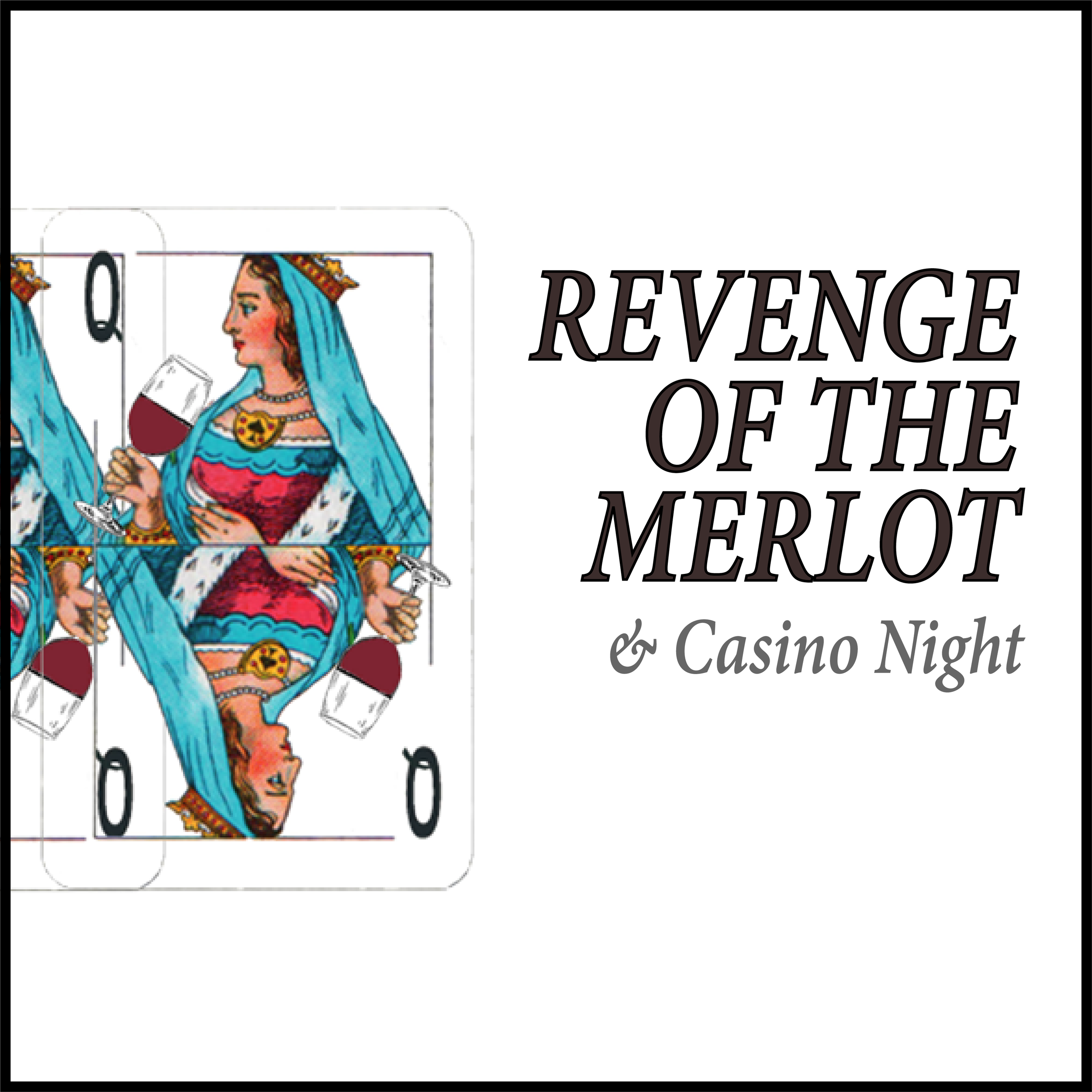 Revenge of The Merlot & Casino Night La Brea Bakery Café October 2, 2019 6:00 PM - 9:00 PM