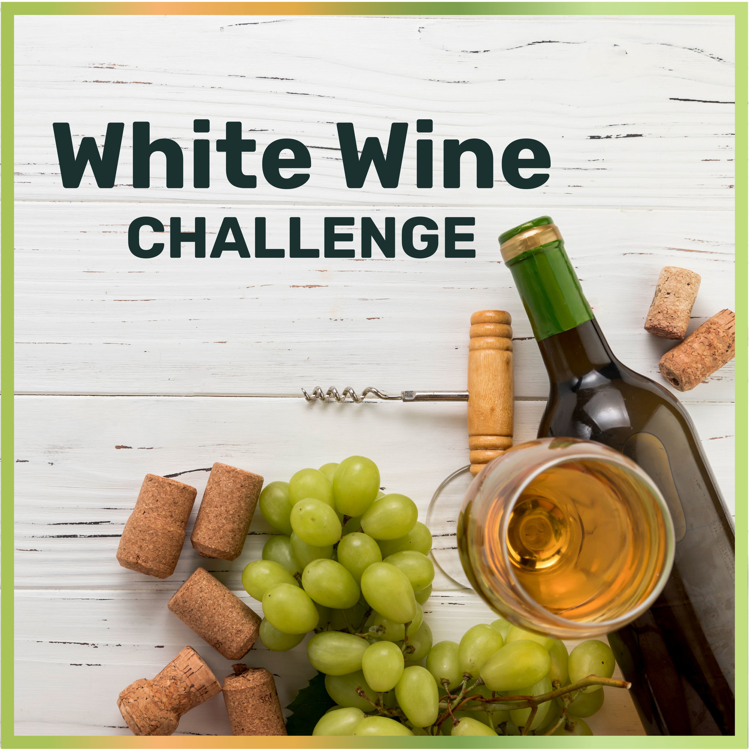 White Wine Challenge Downtown Los Angeles October 26, 2019  7:00 PM - 9:00 PM
