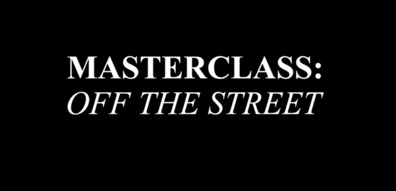 Master Class: Off the Streets