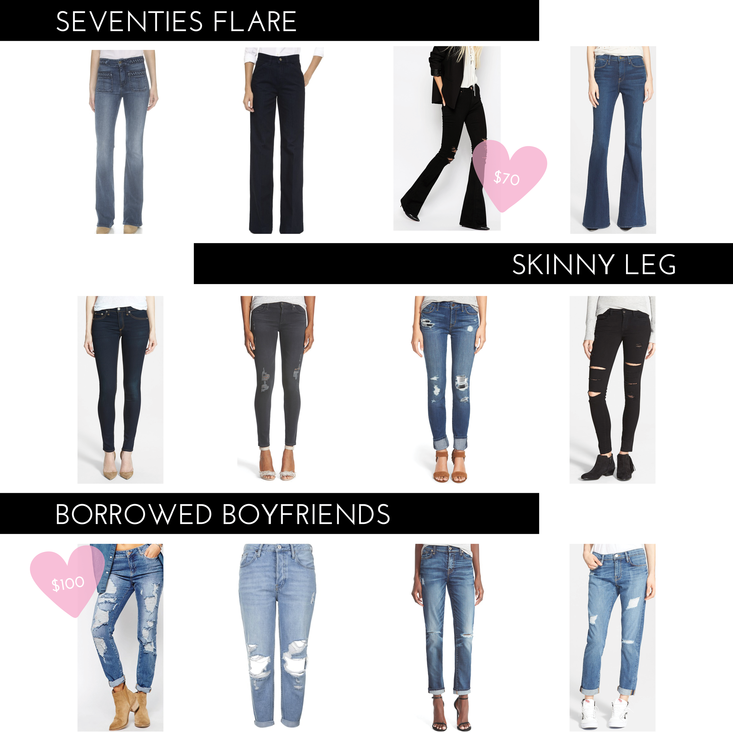 SHOP THE LOOK BELOW (LEFT TO RIGHT):    SEVENTIES FLARE:   ONE   |   TWO   |   THREE   |   FOUR   |SKINNY LEG:   ONE   |   TWO   |   THREE   |   FOUR   |BORROWED BOYFRIENDS:   ONE   |   TWO |     THREE   |   FOUR