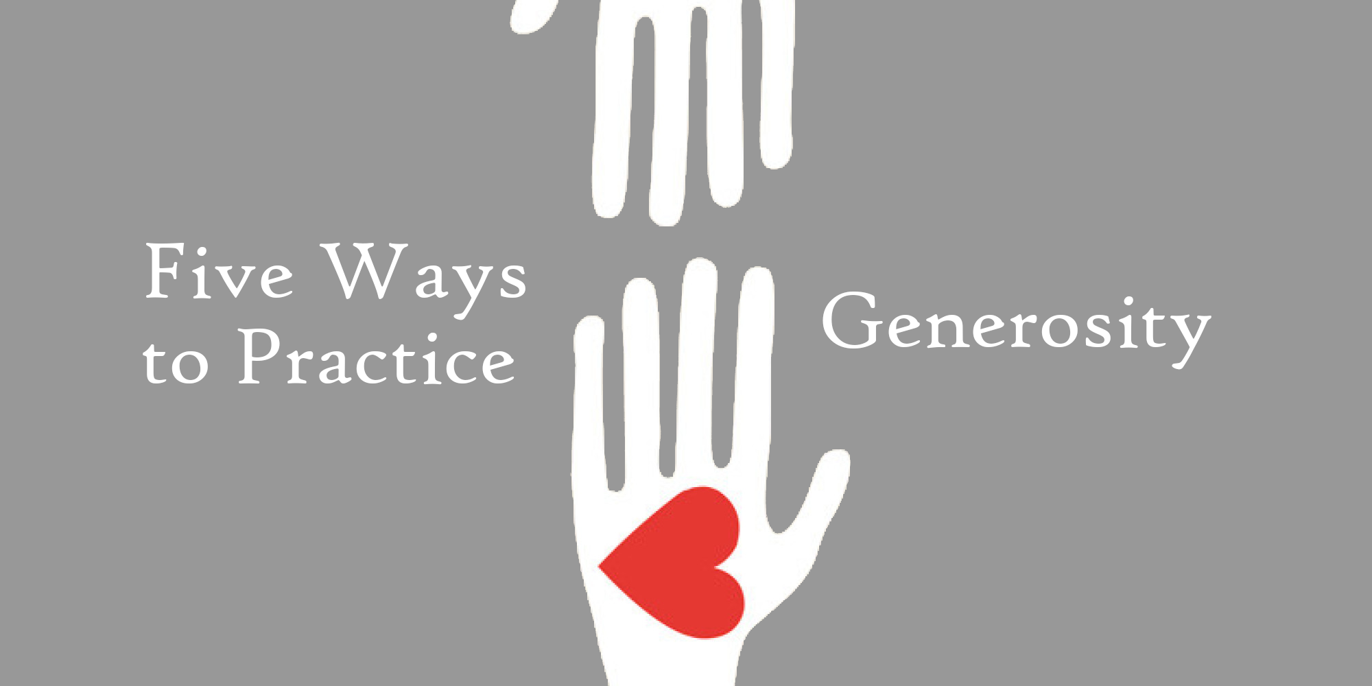 5 Ways to Practice Generosity.png