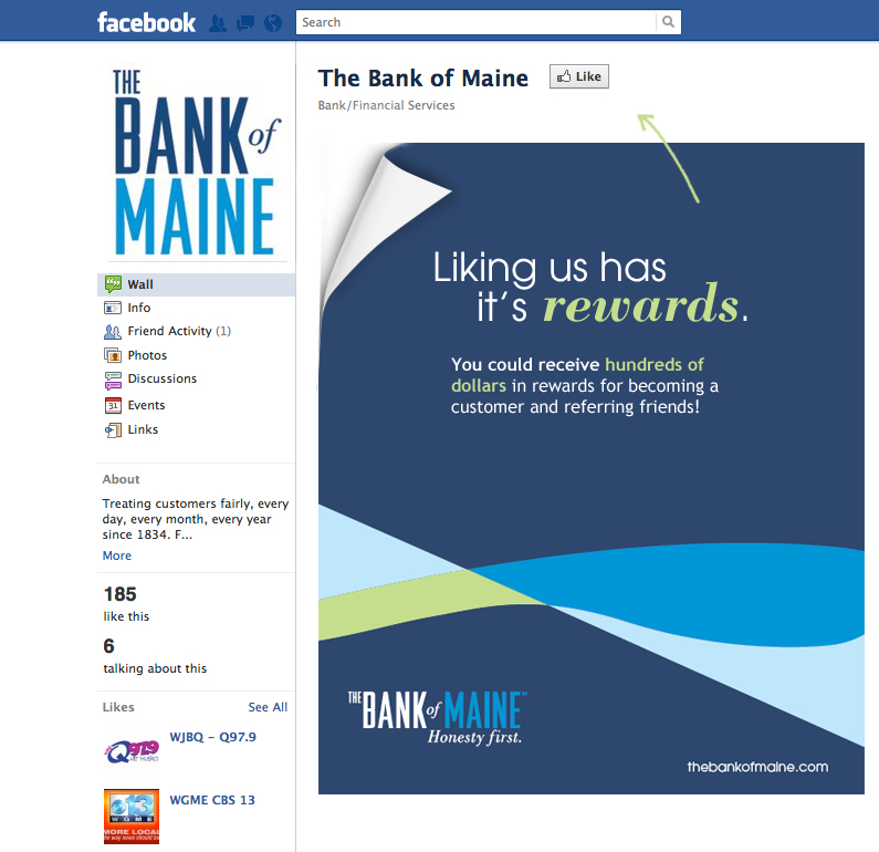 The Bank of Maine Facebook Fangate - Our long-time client The Bank of Maine (now Camden National Bank) worked with us to establish a social media presence, using a creative Facebook