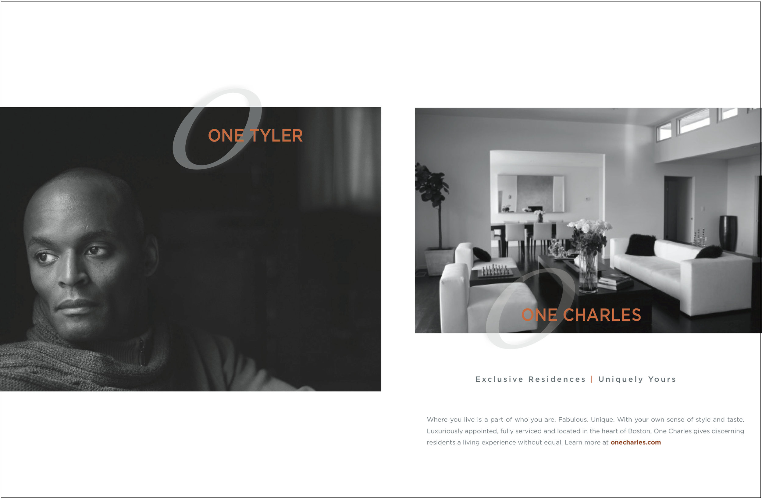 One Charles  - One Charles is a highly exclusive Boston property located in the Back Bay - convenient to the Theater District, South End and Beacon Hill. We re-branded the property around a distinctive lifestyle theme, with striking print and a distinctive new website. VIEW THE PRINT CAMPAIGNCASE STUDY