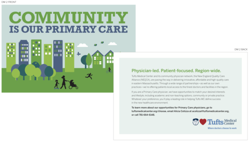 Tufts Medical Center - In 2015 we worked extensively with Tufts Medical Center in Boston to create direct mail and print for the hospital's physician recruitment efforts.VIEW THE WORK