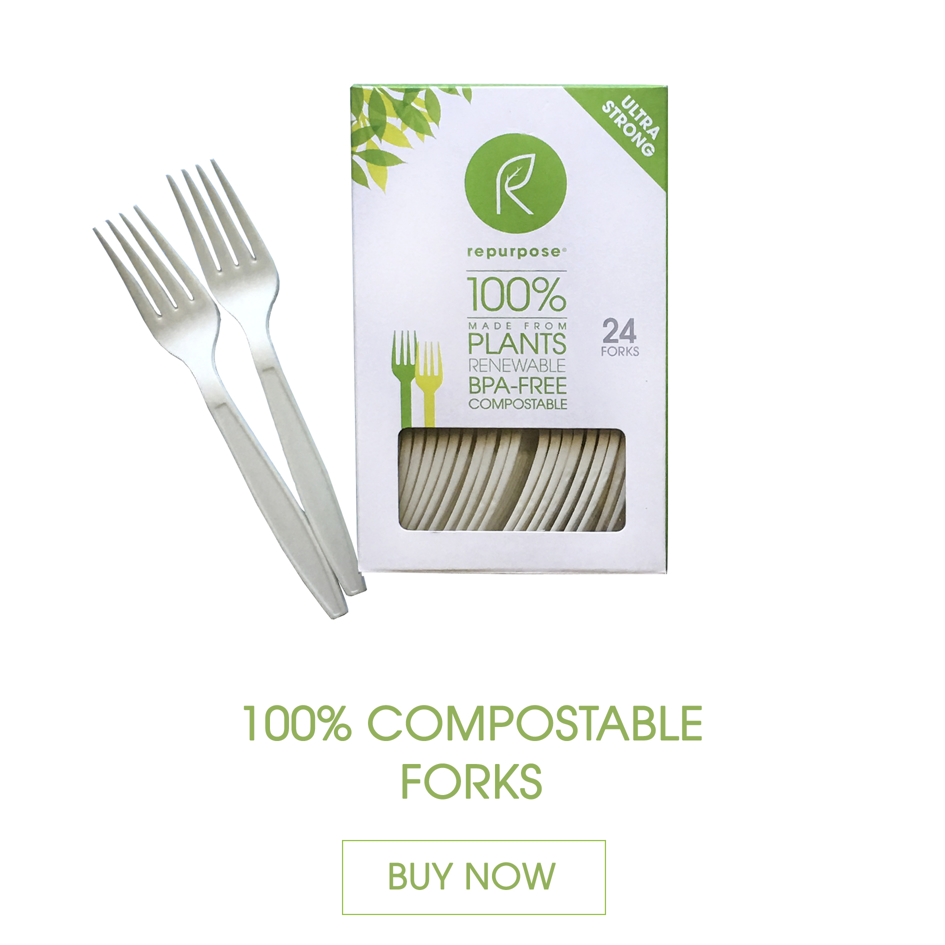 Repurpose Forks are made 100% from plants, renewable and compostable. They are high heat resistant, heavy duty and durable