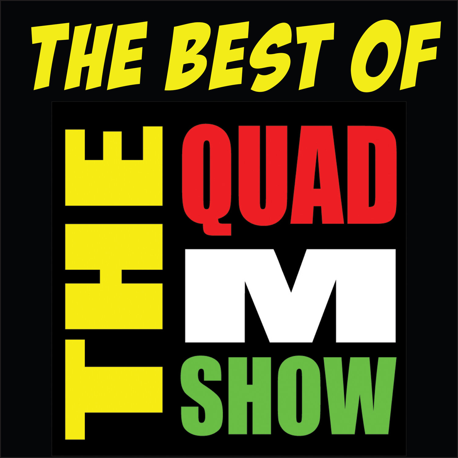 Best Of The Quad M Show