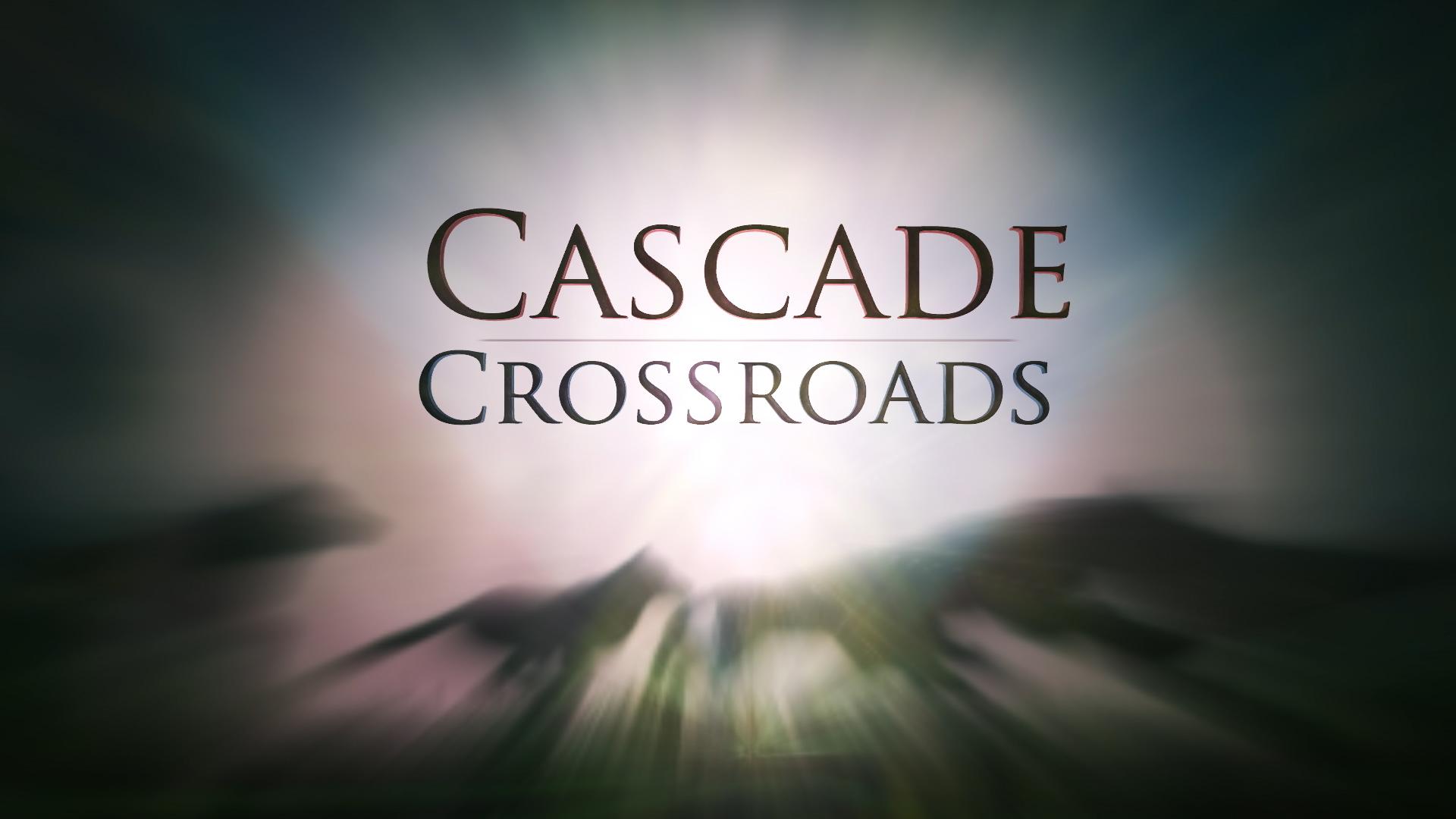 Cascade Crossroads promo still 9.jpg