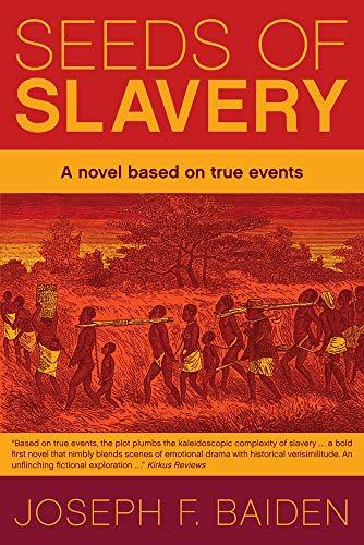 seeds of slavery_joseph_f_baiden.jpg