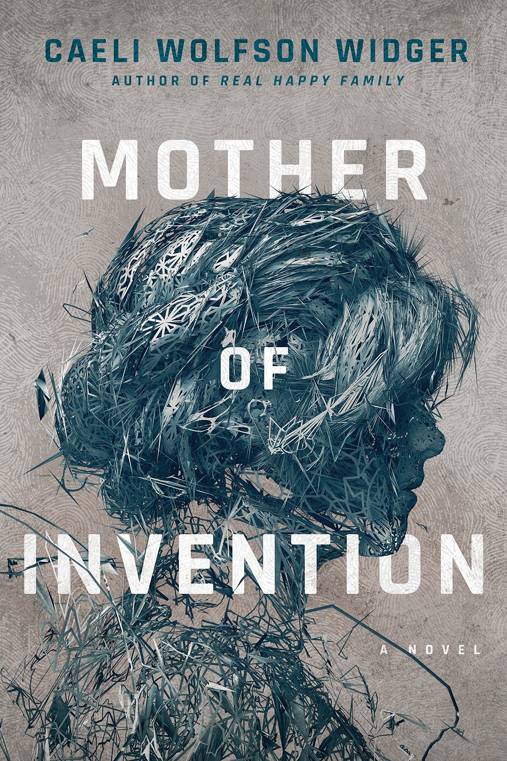 Mother of Invention_Caeli Wolfson Widger.jpg