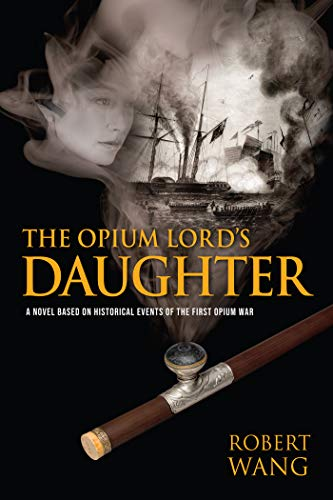 The Opium Lord's Daughter by Robert Wang.jpg