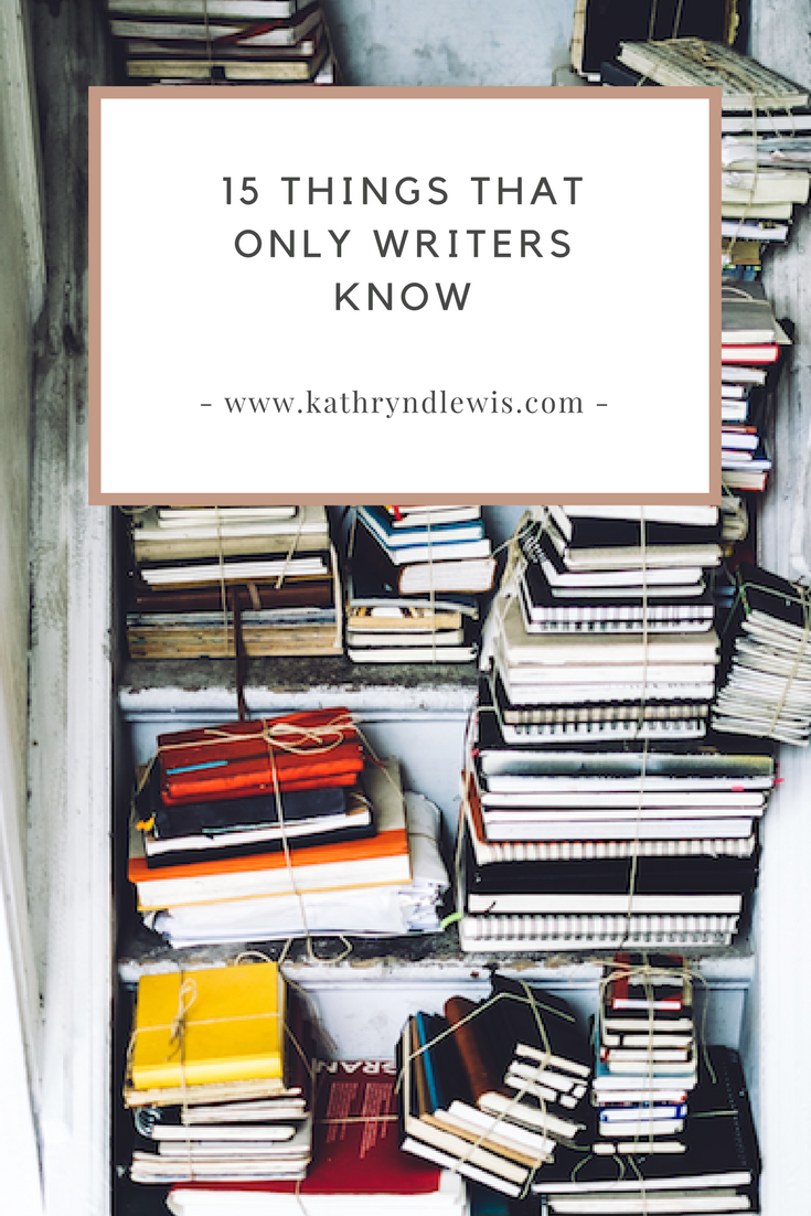 15 things that only writers know
