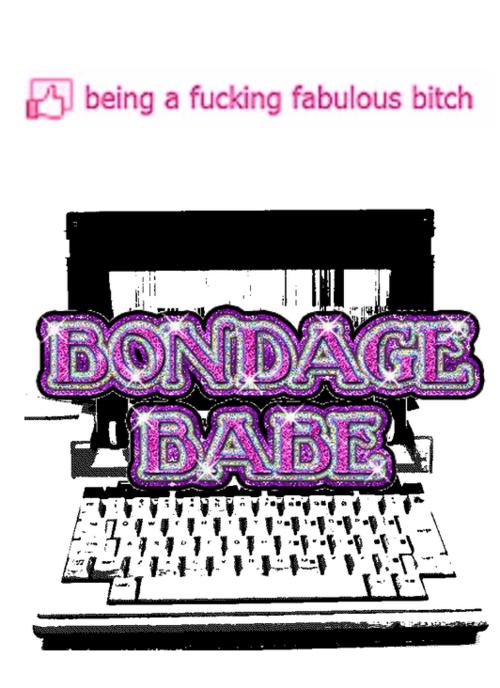 being a fucking fabulous bondage bitch babe.png