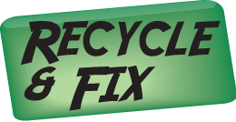 Recycle & Fix