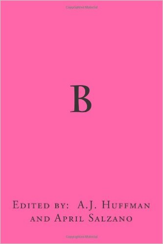 B - An Anthology of Barbie Poems, edited by: A.J. Huffman  and April Salzano